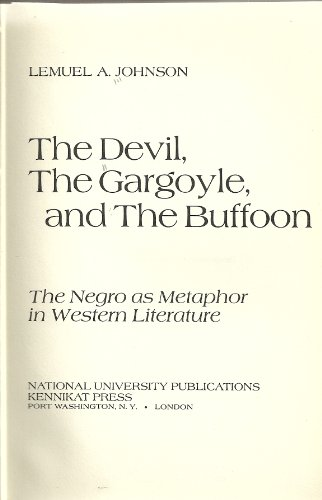 9780804690065: The Devil, the Gargoyle and the Buffoon: The Negro As Metaphor in Western Literature (Kennikat Press national university publications. Series on literary criticism)