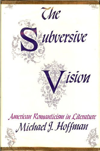 9780804690324: The Subversive Vision: American Romanticism in Literature (Kennikat Press National University Publications. Series on Literary Criticism)