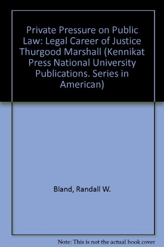 9780804690355: Private Pressure on Public Law: Legal Career of Justice Thurgood Marshall (Kennikat Press National University Publications. Series in American)