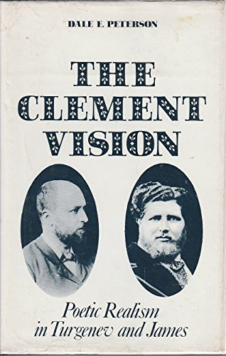 9780804691079: The Clement Vision: Poetic Realism in Turgenev and James (Literary Criticism Series)