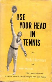 Use Your Head in Tennis: Harman, Bob