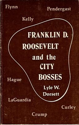 Franklin D. Roosevelt and the City Bosses