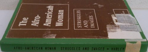 The Afro-American woman: Struggles and images (Series in American studies)
