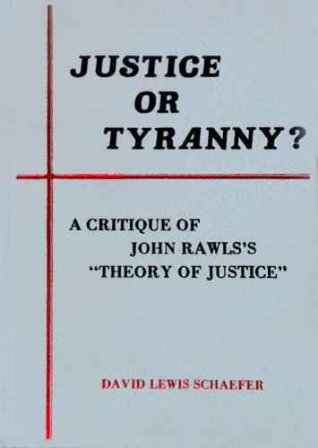 JUSTICE OR TYRANY? A Critique of John Rawls's