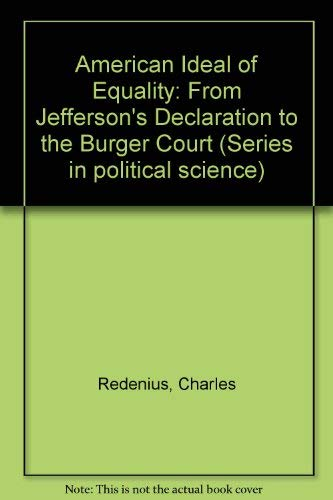 9780804692823: The American Ideal of Equality and Constitutional Change: From Jefferson's Declaration to the Burger Court (Series in political science)