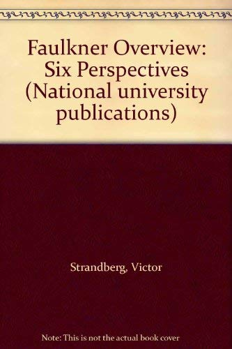 Faulkner Overview: Six Perspectives (National university publications): Victor Strandberg