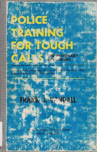 9780804693127: Police Training for Tough Calls: Discretionary Situations