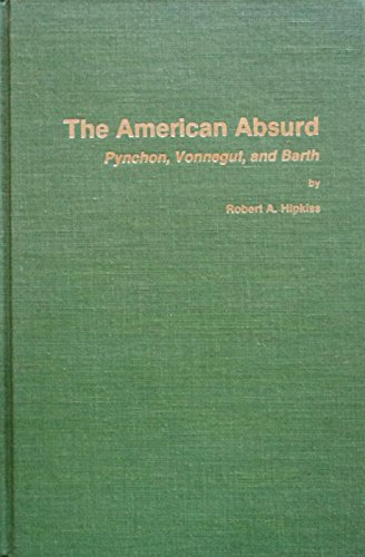 9780804693400: American Absurd: Pynchon, Vonnegut, and Barth (Series in Modern and Contemporary Literature)