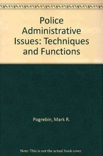 9780804693646: Police Administrative Issues: Techniques and Functions