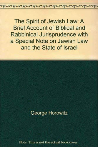 9780804693882: The Spirit of Jewish Law: A Brief Account of Biblical and Rabbinical Jurisprudence, With a Special Note on Jewish Law and the State of Israel