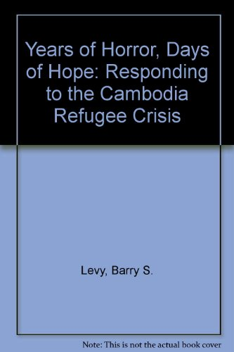 9780804693967: Years of Horror, Days of Hope: Responding to the Cambodia Refugee Crisis
