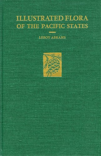 Illustrated Flora of the Pacific States Vol.: LeRoy Abrams