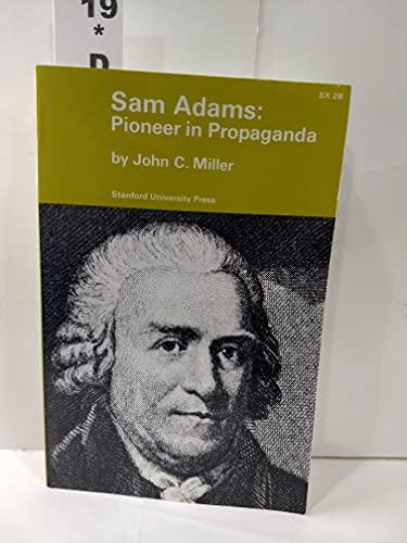 Sam Adams: Pioneer in Propaganda: John C. Miller