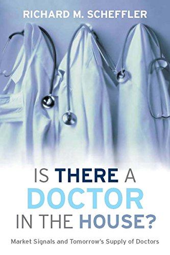 9780804700320: Is There a Doctor in the House?: Market Signals and Tomorrow's Supply of Doctors (Stanford General Books)