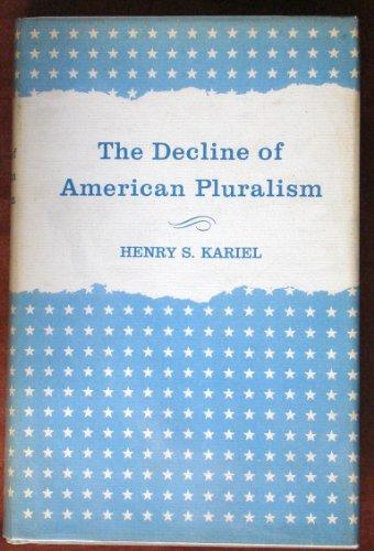 The Decline of American Pluralism: Henry S. Kariel