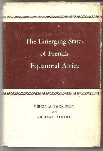 The Emerging States of French Equatorial Africa: Virginia McLean Thompson