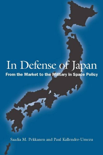 9780804700634: In Defense of Japan: From the Market to the Military in Space Policy