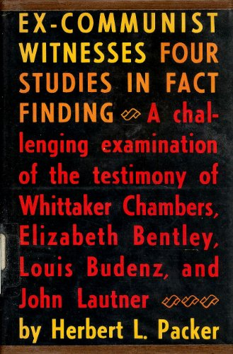 Ex-Communist Witnesses: Four Studies in Fact Finding- A Challenging Examination of the Testimony of...