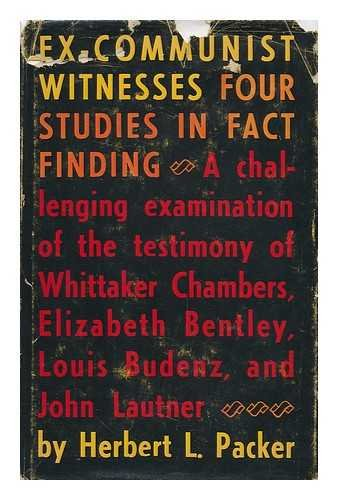 Ex-Communist Witnesses: Four Studies in Fact Finding-: Herbert L. Packer