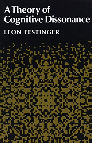 A Theory of Cognitive Dissonance: Festinger, Leon