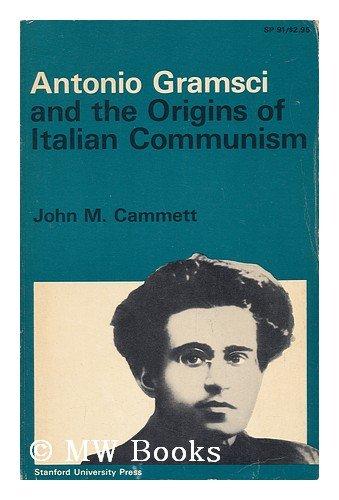 9780804701426: Antonio Gramsci and the Origins of Italian Communism