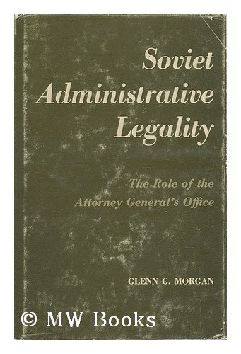 9780804701433: Soviet Administrative Legality: The Role of the Attorney Generals Office