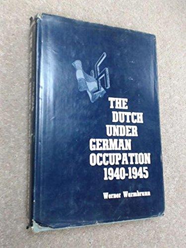 9780804701525: Dutch Under German Occupation: 1940-1945