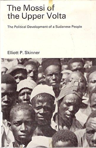 The Mossi of the Upper Volta: Political Development of the Sudanese People: Skinner, Elliott P.