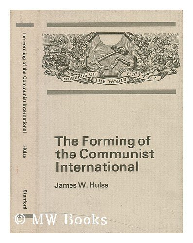 9780804701761: The Forming of the Communist International