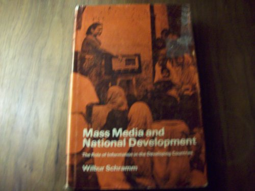 Mass Media and National Development: The Role of Information in the Developing Countries: Schramm, ...