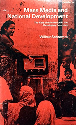 9780804702287: Mass Media and National Development: The Role of Information in the Developing Countries