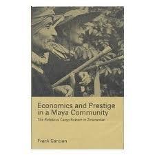 9780804702607: Economics and Prestige in a Maya Community: Religious Cargo System in Zinacantan