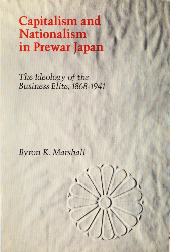 Capitalism and Nationalism in Prewar Japan: Marshall, Byron K.
