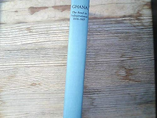 9780804704007: Ghana: The Road to Independence, 1919-1957