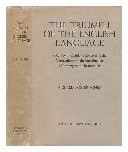 9780804704175: Triumph of the English Language: A Survey of Opinions Concerning the Vernacular from the Introduction of Printing to the Restoration