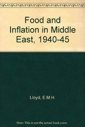 Food and Inflation in the Middle East 1940-45.: E. M. H. Lloyd.