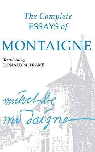 The Complete Essays of Montaigne: Montaigne Michel Eyquem