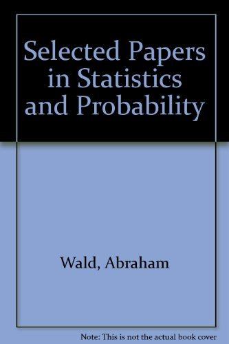 Selected Papers in Statistics and Probability: Wald, Abraham