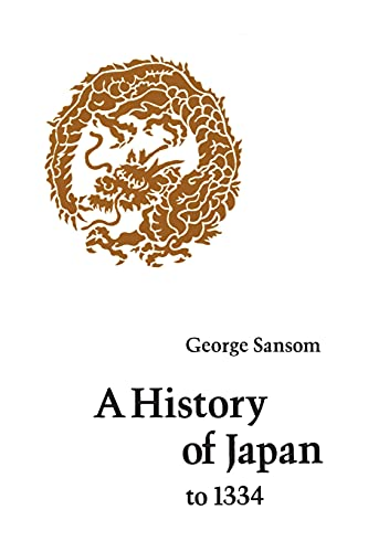 A History of Japan to 1334 (Paperback): Sir George Sansom