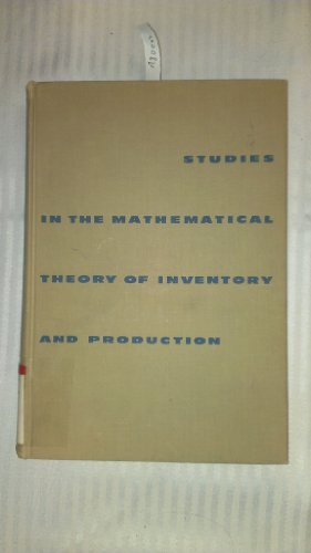 Studies in the Mathematical Theory of Inventory: Kenneth J. Arrow