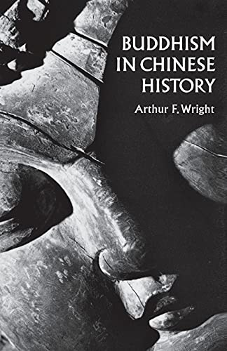 Buddhism in Chinese History: Wright, Arthur