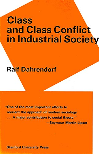 9780804705615: Class and Class Conflict in Industrial Society