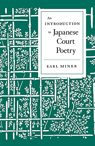 An Introduction to Japanese Court Poetry: Earl Miner