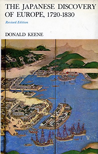 The Japanese discovery of Europe, 1720-1830: Keene, Donald