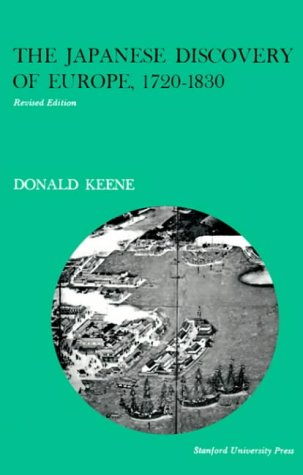 The Japanese Discovery of Europe, 1720-1830: Revised Edition - Keene, Donald