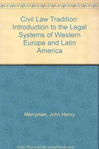 The Civil Law Tradition: An Introduction to the Legal Systems of Western Europe and Latin America