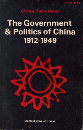The Government and Politics of China, 1912-1949: Ch'ien, Tuan-sheng