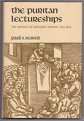 9780804707114: The Puritan Lectureships: Politics of Religious Dissent, 1560-1662