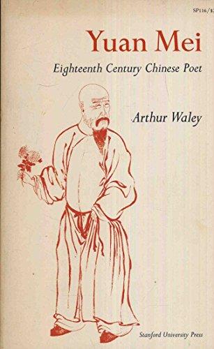 Yuan Mei, eighteenth Century Chinese Poet: Waley, Arthur