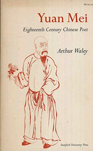 Yuan Mei: Eighteenth Century Chinese Poet: Waley com, Arthur
